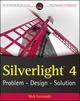 Silverlight® 4: Problem - Design - Solution (0470534044) cover image