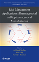 Risk Management Applications in Pharmaceutical and Biopharmaceutical Manufacturing (0470552344) cover image