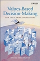 Values-Based Decision-Making for the Caring Professions (0470847344) cover image