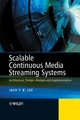 Scalable Continuous Media Streaming Systems: Architecture, Design, Analysis and Implementation (0470857544) cover image