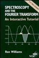 Spectroscopy and the Fourier Transform (0471185744) cover image