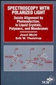 Spectroscopy with Polarized Light: Solute Alignment by Photoselection, Liquid Crystal, Polymers, and Membranes Corrected Software Edition (0471186244) cover image