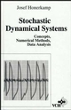 Stochastic Dynamical Systems: Concepts, Numerical Methods, Data Analysis (0471188344) cover image