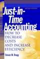 Just-in-Time Accounting: How to Decrease Costs and Increase Efficiency, 2nd Edition (0471206644) cover image