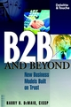 B2B and Beyond: New Business Models Built on Trust (0471228044) cover image