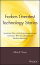 Forbes Greatest Technology Stories: Inspiring Tales of the Entrepreneurs and Inventors Who Revolutionized Modern Business (0471243744) cover image