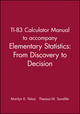 TI-83 Calculator Manual to accompany Elementary Statistics: From Discovery to Decision (0471267244) cover image