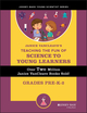 Janice VanCleave's Teaching the Fun of Science to Young Learners: Grades Pre-K through 2 (0471471844) cover image