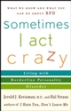 Sometimes I Act Crazy: Living with Borderline Personality Disorder (0471792144) cover image