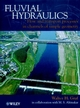 Fluvial Hydraulics: Flow and Transport Processes in Channels of Simple Geometry (0471977144) cover image