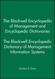 The Blackwell Encyclopedia of Management and Encyclopedic Dictionaries, The Blackwell Encyclopedic Dictionary of Management Information Systems (0631214844) cover image