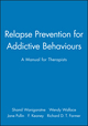Relapse Prevention for Addictive Behaviours: A Manual for Therapists (0632024844) cover image