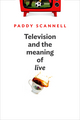 Television and the Meaning of 'Live': An Enquiry into the Human Situation (0745662544) cover image