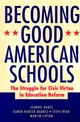 Becoming Good American Schools: The Struggle for Civic Virtue in Education Reform (0787962244) cover image