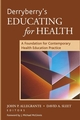 Derryberry's Educating for Health: A Foundation for Contemporary Health Education Practice (0787972444) cover image