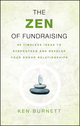 The Zen of Fundraising: 89 Timeless Ideas to Strengthen and Develop Your Donor Relationships (0787983144) cover image