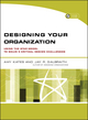 Designing Your Organization: Using the STAR Model to Solve 5 Critical Design Challenges (0787994944) cover image