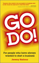 Go Do!: For People Who Have Always Wanted to Start a Business (0857082744) cover image