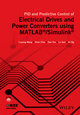 PID and Predictive Control of Electrical Drives and Power Converters using MATLAB / Simulink (1118339444) cover image