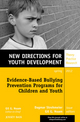 Evidence-Based Bullying Prevention Programs for Children and Youth: New Directions for Youth Development, Number 133 (1118362144) cover image