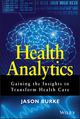 Health Analytics: Gaining the Insights to Transform Health Care (1118383044) cover image