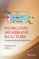Inorganic Membrane Reactors: Fundamentals and Applications (1118672844) cover image