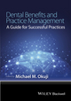 Dental Benefits and Practice Management: A Guide for Successful Practices (1118980344) cover image