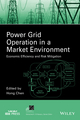 Power Grid Operation in a Market Environment: Economic Efficiency and Risk Mitigation (1118984544) cover image