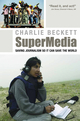 SuperMedia: Saving Journalism So It Can Save the World (1405179244) cover image