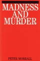 Madness and Murder: Implications for the Psychiatric Disciplines (1861561644) cover image