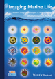 Imaging Marine Life: Macrophotography and Microscopy Approaches for Marine Biology (3527327444) cover image