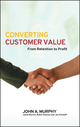 Converting Customer Value: From Retention to Profit