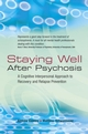 Staying Well After Psychosis: A Cognitive Interpersonal Approach to Recovery and Relapse Prevention (0470021845) cover image