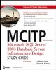 MCITP Administrator: MicrosoftSQL Server2005 Database Server Infrastructure Design Study Guide (Exam 70-443) (0470047445) cover image