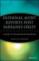 Internal Audit Reports Post Sarbanes-Oxley: A Guide to Process-Driven Reporting (0470050845) cover image