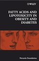 Fatty Acid and Lipotoxicity in Obesity and Diabetes (0470057645) cover image