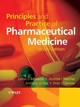 Principles and Practice of Pharmaceutical Medicine, 2nd Edition (0470093145) cover image