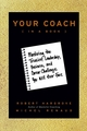 Your Coach (in a Book): Mastering the Trickiest Leadership, Business, and Career Challenges You Will Ever Face (0470397845) cover image