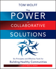 The Power of Collaborative Solutions: Six Principles and Effective Tools for Building Healthy Communities (0470490845) cover image