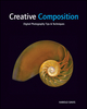 Creative Composition: Digital Photography Tips and Techniques (0470527145) cover image