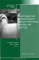Social Capital and Women's Support Systems: Networking, Learning, and Surviving: New Directions for Adult and Continuing Education, Number 122 (0470537345) cover image