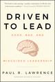 Driven to Lead: Good, Bad, and Misguided Leadership (0470623845) cover image