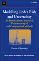 Modelling Under Risk and Uncertainty: An Introduction to Statistical, Phenomenological and Computational Methods (0470695145) cover image