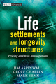 Life Settlements and Longevity Structures: Pricing and Risk Management (0470741945) cover image
