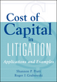 Cost of Capital in Litigation: Applications and Examples, 4th Edition (0470880945) cover image
