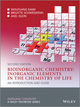 Bioinorganic Chemistry -- Inorganic Elements in the Chemistry of Life: An Introduction and Guide, 2nd Edition (0470975245) cover image