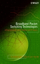 Broadband Packet Switching Technologies: A Practical Guide to ATM Switches and IP Routers (0471004545) cover image