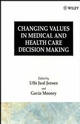 Changing Values in Medical and Healthcare Decision-Making (0471926345) cover image