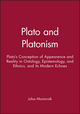 Plato and Platonism: Plato's Conception of Appearence and Reality in Ontology, Epistemology, and Ethnics, and its Modern Echoes (0631222545) cover image