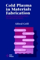 Cold Plasma Materials Fabrication: From Fundamentals to Applications (0780347145) cover image